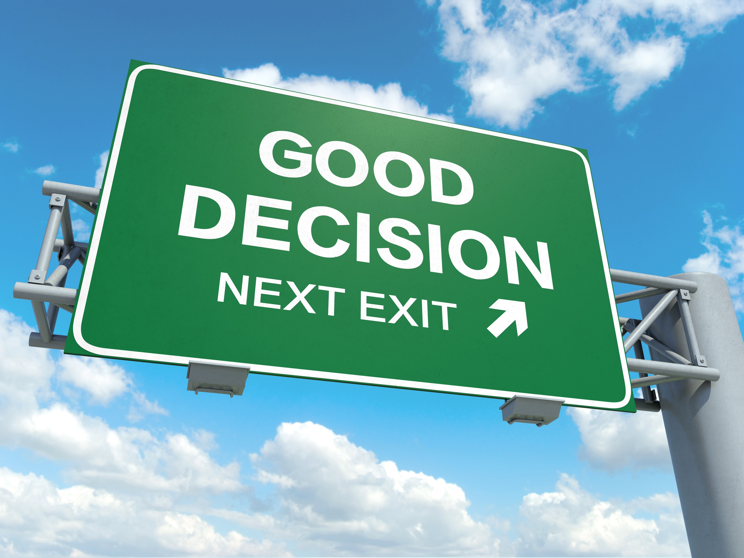 are you making good decisions for Decision making skills  what is the secret of success  whether you decide you can or you can't, you're right good decisions come from experience,.
